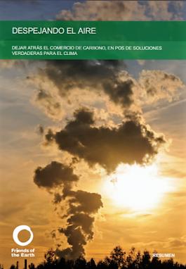 Ir a Nuevo informe de Amigos de la Tierra: Los Mercados de Carbono para la financiación climática : Peligros y Alternativas