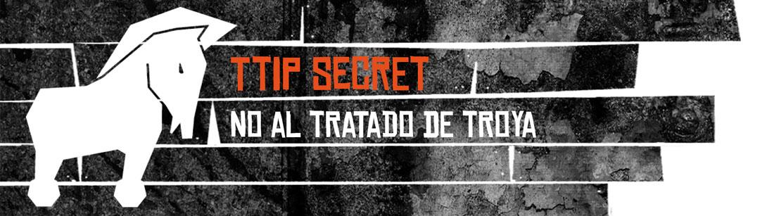 Ir a TTIP Secret: No al Tratado de Troya, No al TTIP