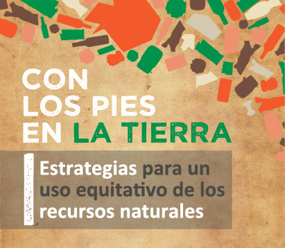 Ir a Conferencia: Con los pies en la Tierra, estrategias para un uso equitativo de los recursos naturales