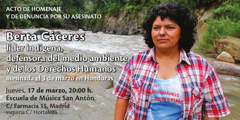 Ir a Concentración para condenar el asesinato de Berta Cáceres, activista por los derechos humanos y ambientales