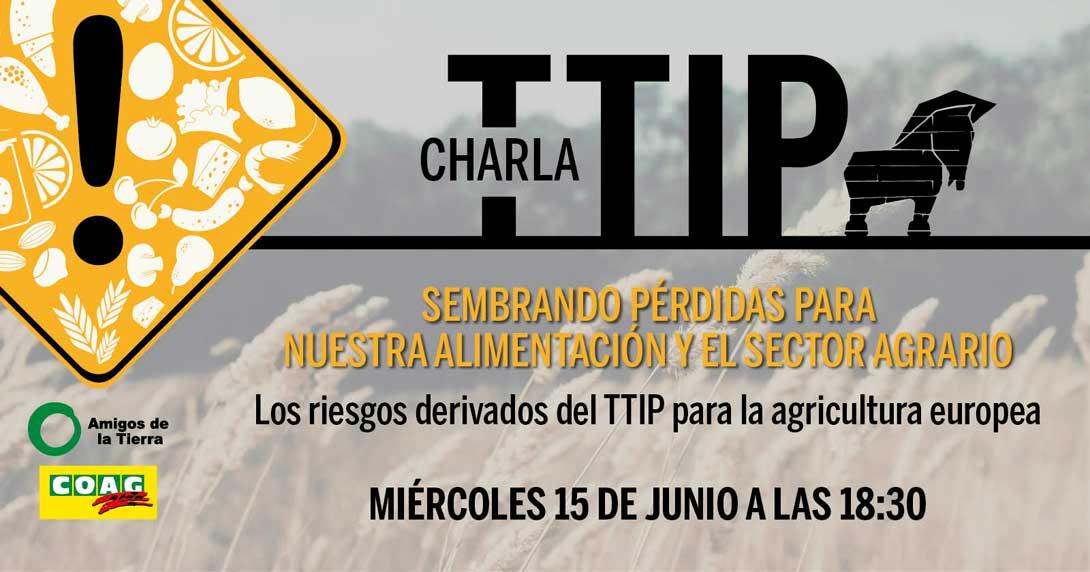 Ir a Madrid, Charla: TTIP, Sembrando pérdidas para nuestra alimentación y agricultura