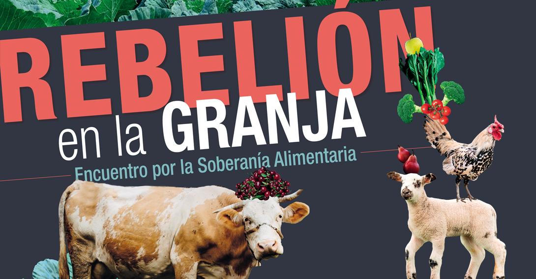 Ir a Almería: Rebelión en la Granja, Encuentro por la Soberanía Alimentaria