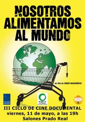 Ir a Madrid: III Ciclo de Cine Documental (Nosotros Alimentamos al Mundo)