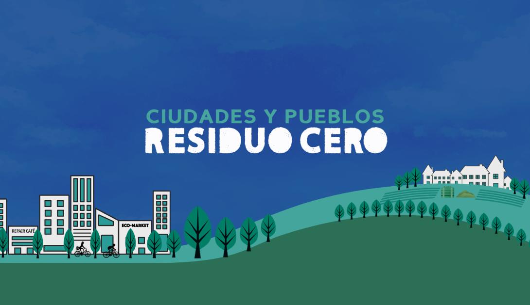 Ir a Impulsamos la certificación de Ciudades y Pueblos Residuo Cero en España